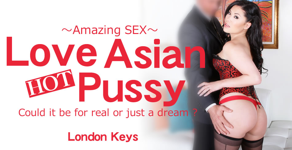 Love Asian HOT Pussy Could it be for real or just a dream